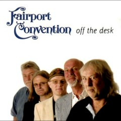 Off The Desk (CD1) - Fairport Convention