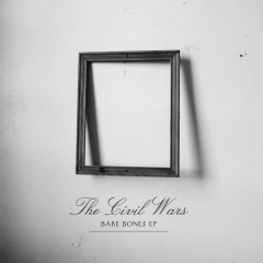 Bare Bones - EP - The Civil Wars