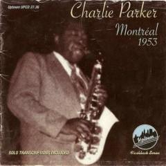 Montreal 1953  - Charlie Parker