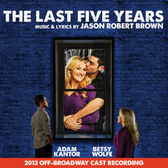 The Last Five Years (2013 Off-Broadway Cast Recording)  OST
