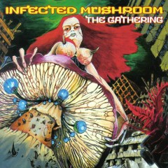 The Gathering - Infected Mushroom