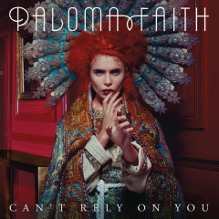 Can't Rely On You (MK Remix) - Single - Paloma Faith