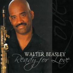 Ready For Love - Walter Beasley
