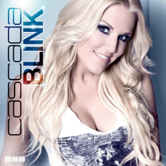 Blink (Remixes) - Cascada