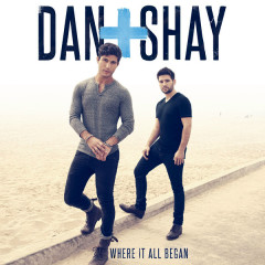 Where It All Began - Dan + Shay