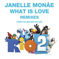 What Is Love (Remixes) - EP - Janelle Monáe