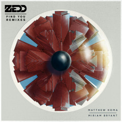 Find You (Remixes) - Zedd,Miriam Bryant,Matthew Koma