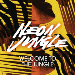 Welcome To The Jungle (Remixes) - EP - Neon Jungle