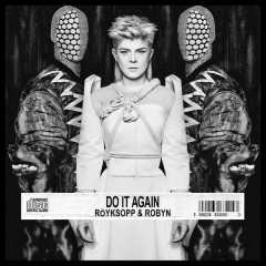 Do It Again - Royksopp,Robyn
