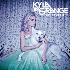Cut Your Teeth (Deluxe Version) - Kyla La Grange