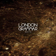 Sights (Remixes) - EP - London Grammar