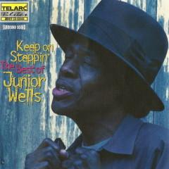 Keep on Steppin': The Best of Junior Wells - Junior Wells