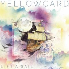 Lift A Sail - Yellowcard