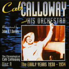 The Early Years : 1930-1934 Volume 1 (Disc A) (Part 2) - Cab Calloway