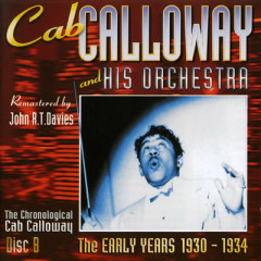 The Early Years : 1930-1934 Volume 1 (Disc B) (Part 2) - Cab Calloway