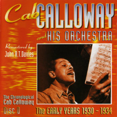 The Early Years : 1930-1934 Volume 1 (Disc D) (Part 1) - Cab Calloway