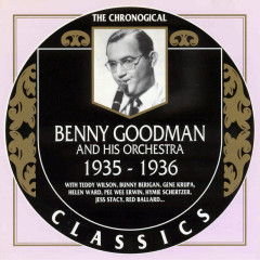 Benny Goodman And His Orchestra: 1935 - 1936 (CD 1)