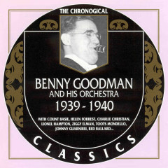 Benny Goodman And His Orchestra: 1939 - 1940 (CD 1)
