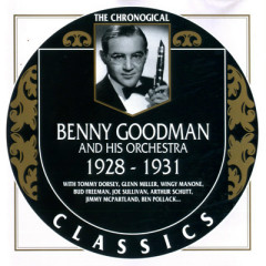 Benny Goodman And His Orchestra: 1928 - 1931 (CD 1)
