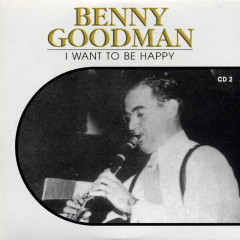Hall Of Fame : Disc 2- I Want To Be Happy - Benny Goodman