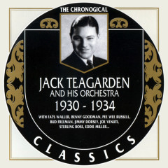 Jack Teagarden And His Orchestra: 1930 - 1934 (CD 1)