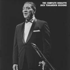The Complete Roulette Sessions (CD 3) - Jack Teagarden