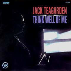 Think Well Of Me - Jack Teagarden