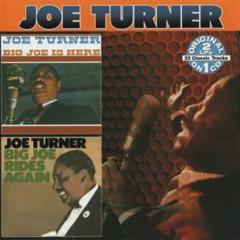 Big Joe Is Here & Big Joe Rides Again (CD 2) - Big Joe Turner