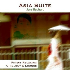 Asia Suite Finest Relaxing Chillout and Lounge