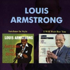 Satchmo In Style / I Will Wait For You (CD 1)