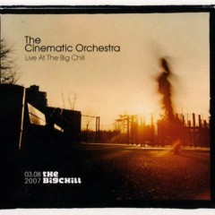 Live At The Big Chill (CD1) - The Cinematic Orchestra