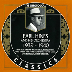 Earl Hines And His Orchestra : 1939 - 1940 (CD 1)