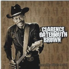 Rock My Blues Away (CD 2) - Clarence 'Gatemouth' Brown