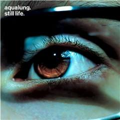 Still Life - Aqualung