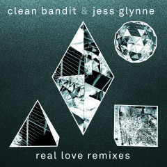 Real Love (Remixes) - Single - Clean Bandit,Jess Glynne