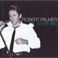 At The BBC (Live) - Robert Palmer