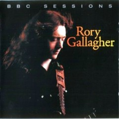 BBC Sessions (CD2) - Rory Gallagher