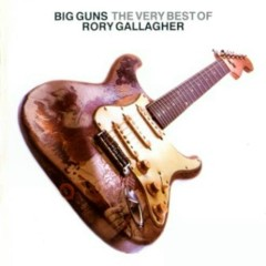 Big Guns - The Very Best Of Rory Gallagher (CD2) - Rory Gallagher