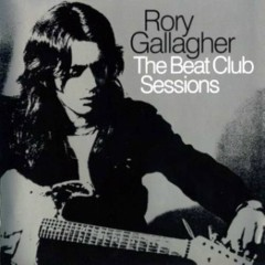The Beat Club Sessions - Rory Gallagher