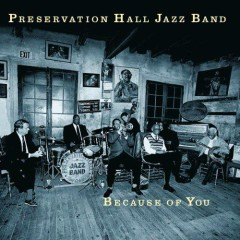 Because Of You - The Preservation Hall Jazz Band