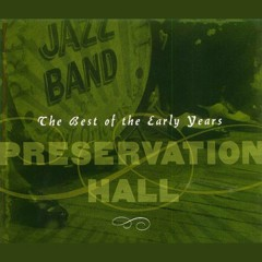 The Best Of The Early Years - The Preservation Hall Jazz Band