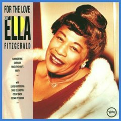 For The Love Of Ella Fitzgerald (CD 1)
