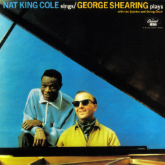 Nat King Cole Sings / George Shearing Plays  - Nat King Cole,George Shearing