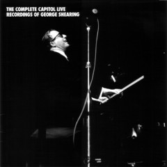 The Complete Capitol Live Recordings Of George Shearing  (CD 4) - George Shearing