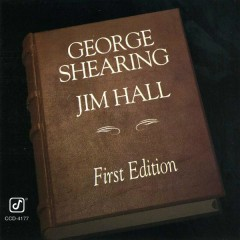 First Edition - George Shearing,Jim Hall