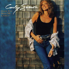 Have You Seen Me Lately - Carly Simon
