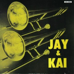 Jay And Kai - J.J. Johnson,Kai Winding