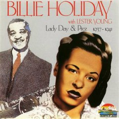 Lady Day And Prez 1937 - 1941 (CD 1) - Lester Young,Billie Holiday