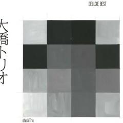 Ohashi Trio - Deluxe Best -