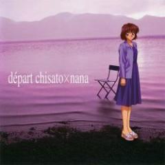 départ Chisato×Nana - Nana Mizuki